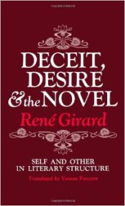 Girard - Deceit, Desire, and the Novel