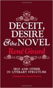 Girard - Deceit, Desire, and the Novel
